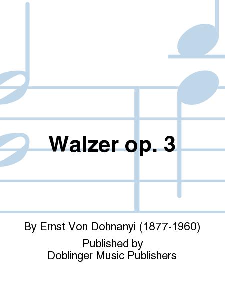 Walzer op. 3