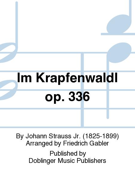 Im Krapfenwaldl op. 336