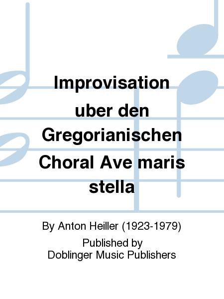 Improvisation uber den Gregorianischen Choral Ave maris stella