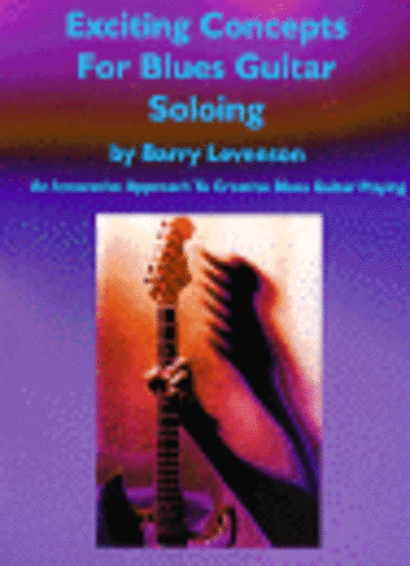 Exciting Concepts for Blues Guitar Soloing
