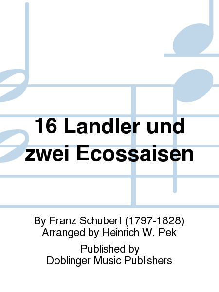 16 Landler und zwei Ecossaisen