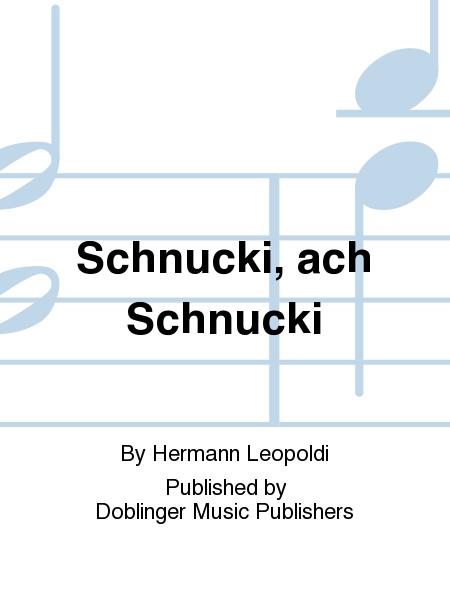 Schnucki, ach Schnucki