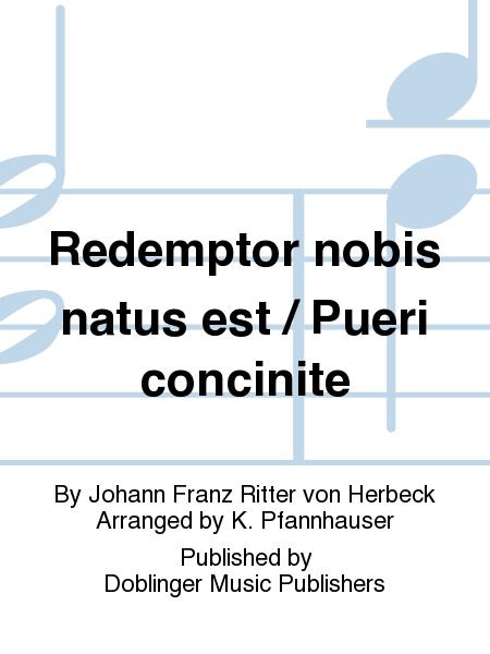 Redemptor nobis natus est / Pueri concinite