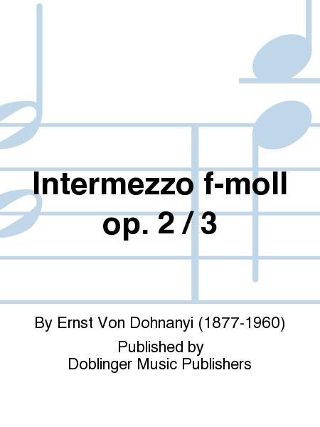 Intermezzo f-moll op. 2 / 3