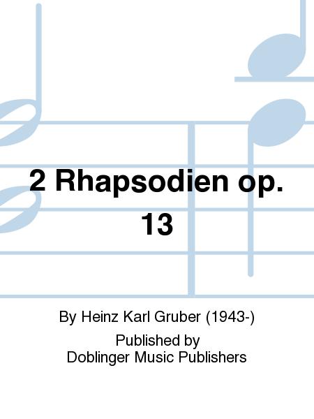 2 Rhapsodien op. 13