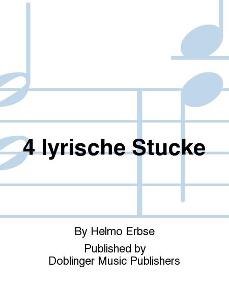 4 Iyrische Stucke