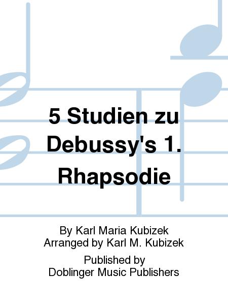 5 Studien zu Debussy's 1. Rhapsodie