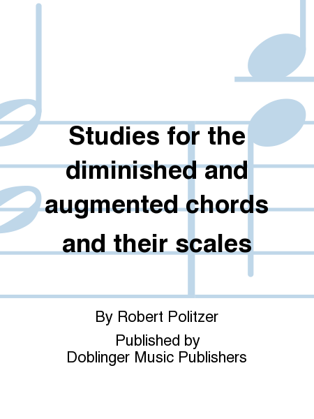 Studies for the diminished and augmented chords and their scales