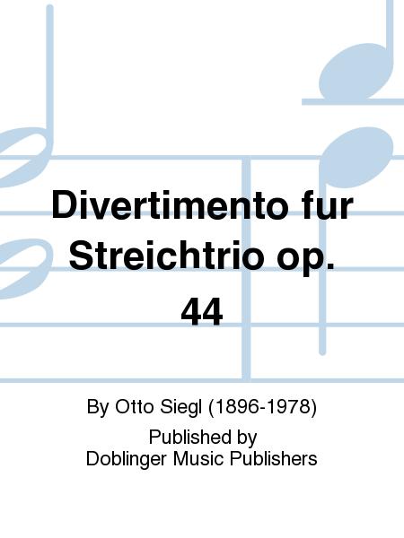 Divertimento fur Streichtrio op. 44