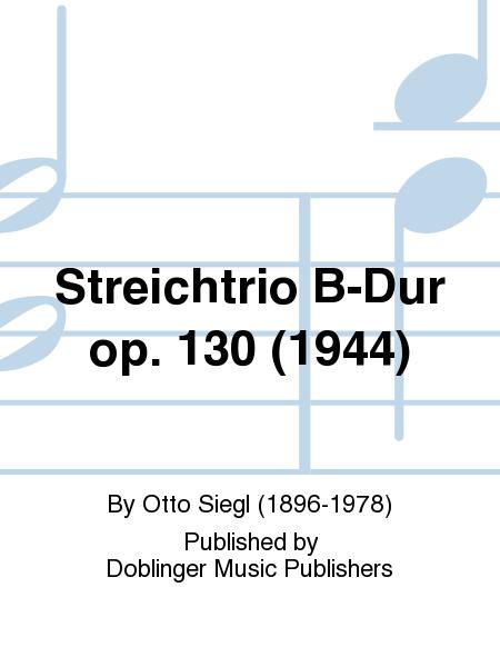 Streichtrio B-Dur op. 130 (1944)