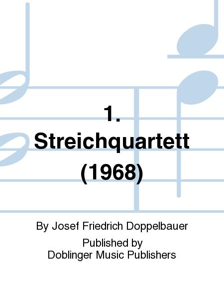1. Streichquartett (1968)
