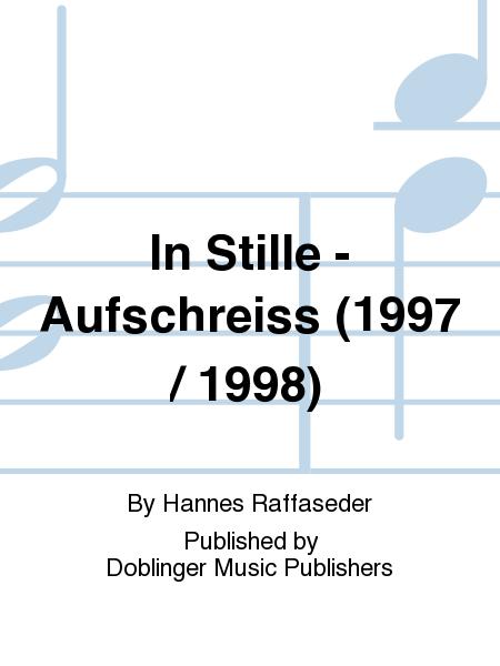 In Stille - Aufschreiss (1997 / 1998)