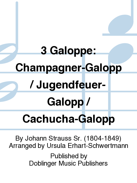 3 Galoppe: Champagner-Galopp / Jugendfeuer-Galopp / Cachucha-Galopp