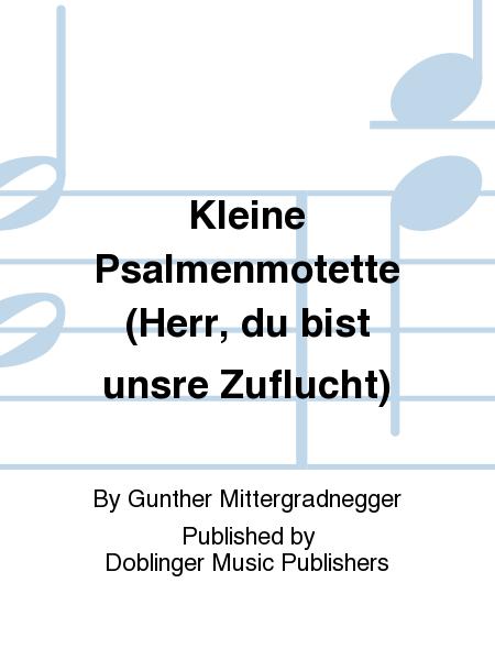 Kleine Psalmenmotette (Herr, du bist unsre Zuflucht)