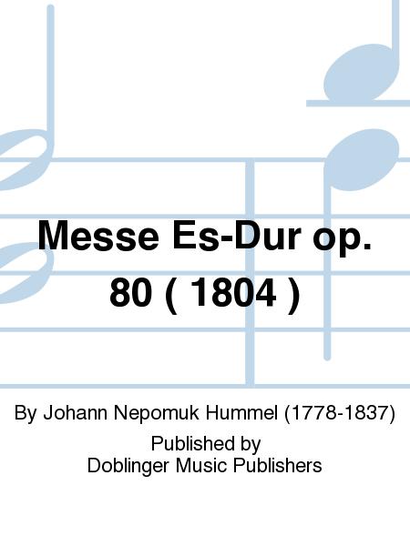 Messe Es-Dur op. 80 ( 1804 )