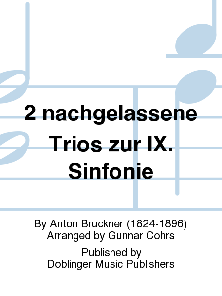 2 nachgelassene Trios zur IX. Sinfonie