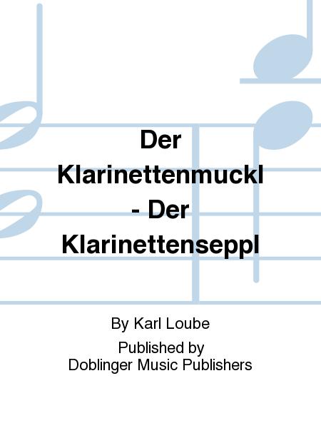 Der Klarinettenmuckl - Der Klarinettenseppl