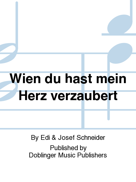 wien du hast mein herz verzaubert sheet music by edi josef schneider sheet music plus. Black Bedroom Furniture Sets. Home Design Ideas