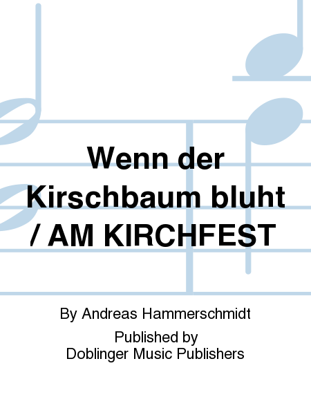 Wenn der Kirschbaum bluht / AM KIRCHFEST