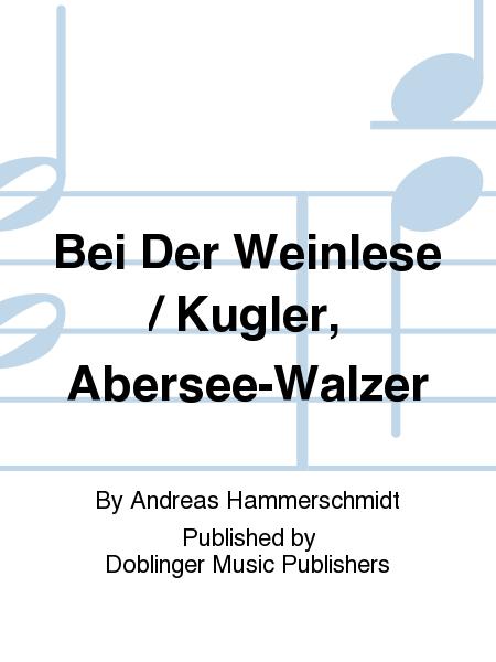 Bei Der Weinlese / Kugler, Abersee-Walzer