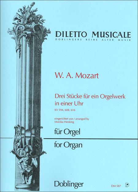 Drei Stucke Fur Ein Orgelwerk In Einer Uhr (Kv 608, Kv616, Kv 594)