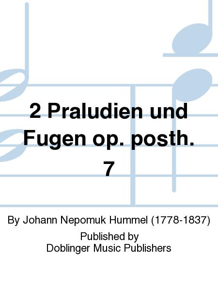 2 Praludien und Fugen op. posth. 7
