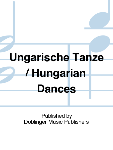 Ungarische Tanze / Hungarian Dances