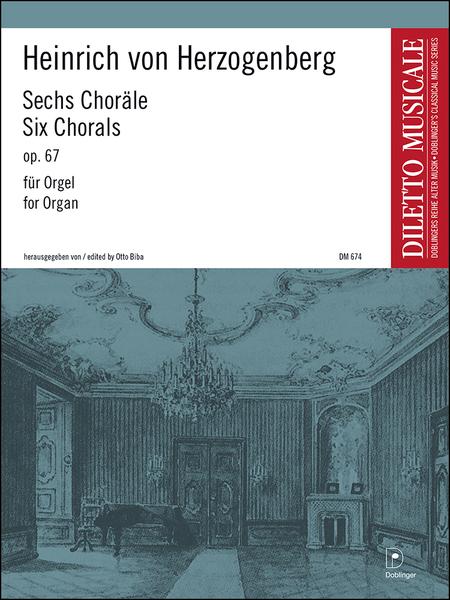 Orgelwerke - Sechs Chorale op. 67