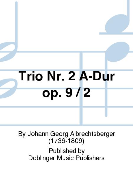 Trio Nr. 2 A-Dur op. 9 / 2