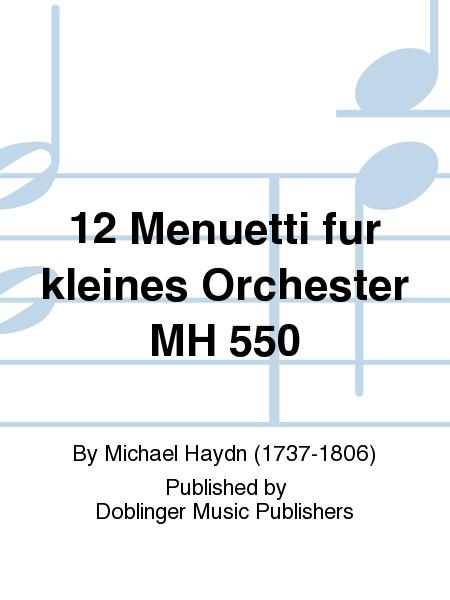 12 Menuetti fur kleines Orchester MH 550
