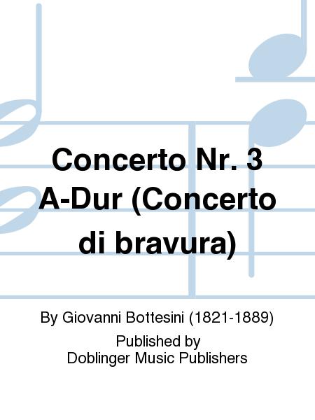 Concerto Nr. 3 A-Dur (Concerto di bravura)