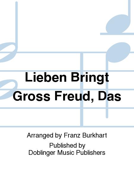 Lieben Bringt Gross Freud, Das