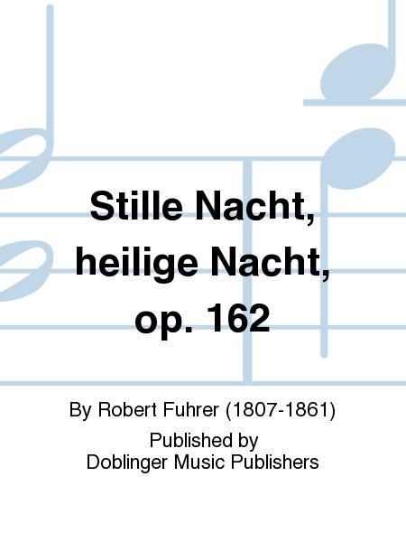 Stille Nacht, heilige Nacht, op. 162
