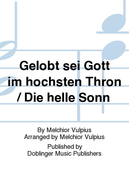 Gelobt sei Gott im hochsten Thron / Die helle Sonn