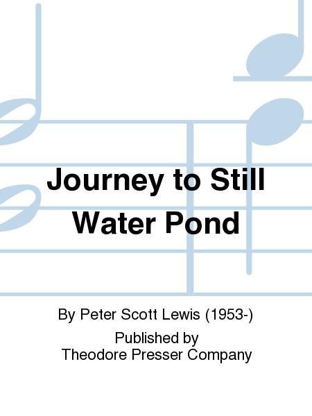 Journey To Still Water Pond
