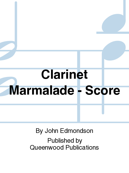Clarinet Marmalade - Score