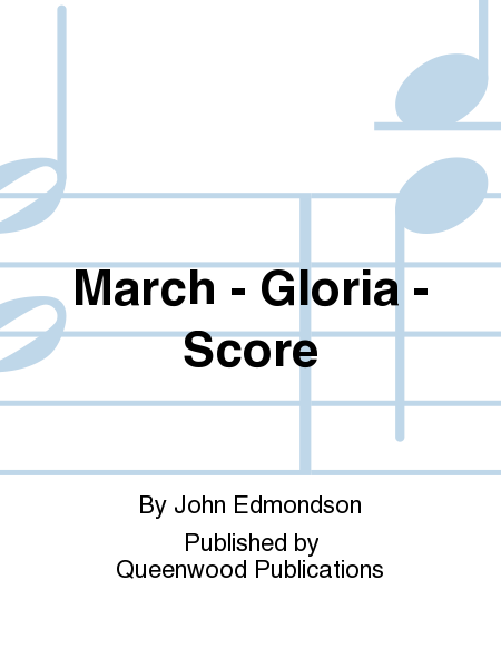 March - Gloria - Score