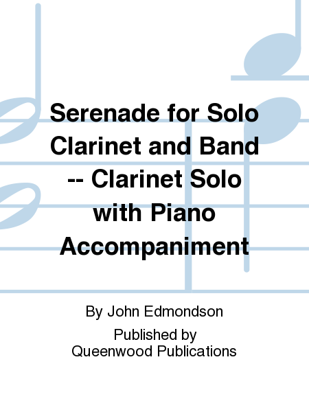 Serenade for Solo Clarinet and Band -- Clarinet Solo with Piano Accompaniment