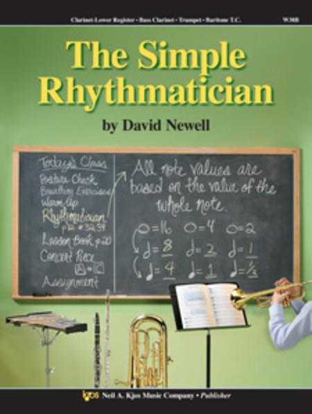 The Simple Rhythmatician (Clarinet-Lower Register/Bass Clarinet/Trumpet/Baritone T.C.)