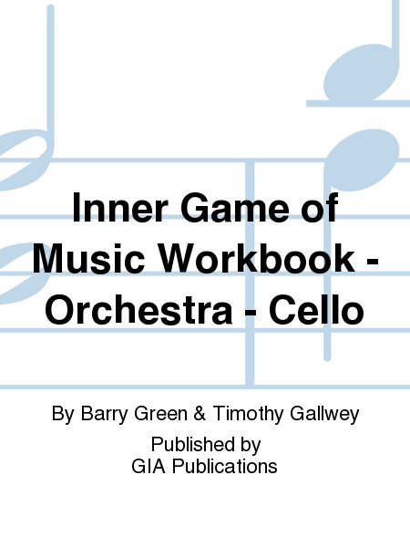 Inner Game of Music Workbook - Orchestra - Cello