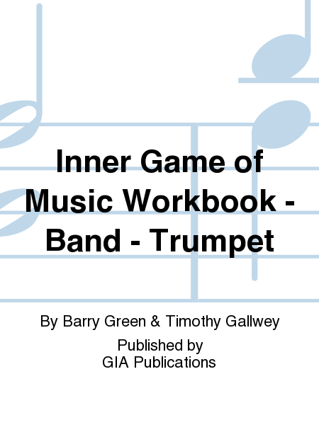 Inner Game of Music Workbook - Band - Trumpet
