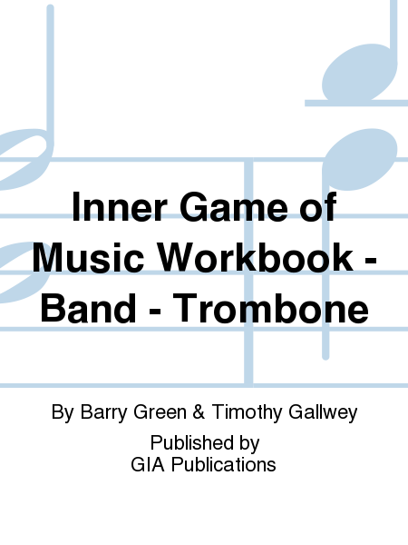 Inner Game of Music Workbook - Band - Trombone