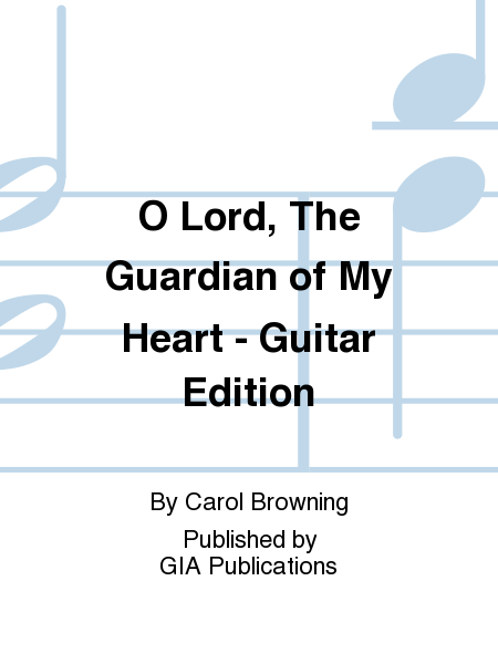 O Lord, The Guardian of My Heart - Guitar Edition