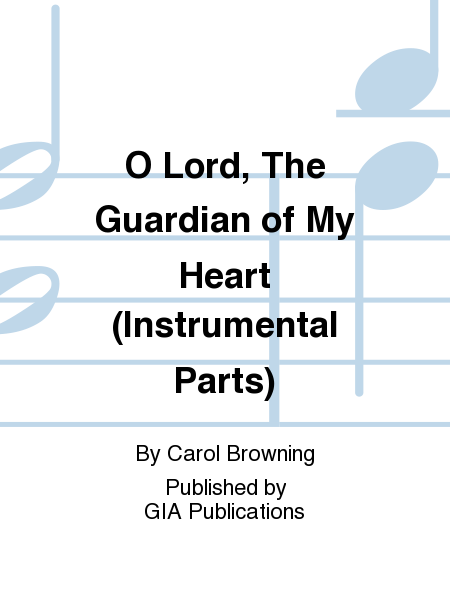 O Lord, The Guardian of My Heart (Instrumental Parts)