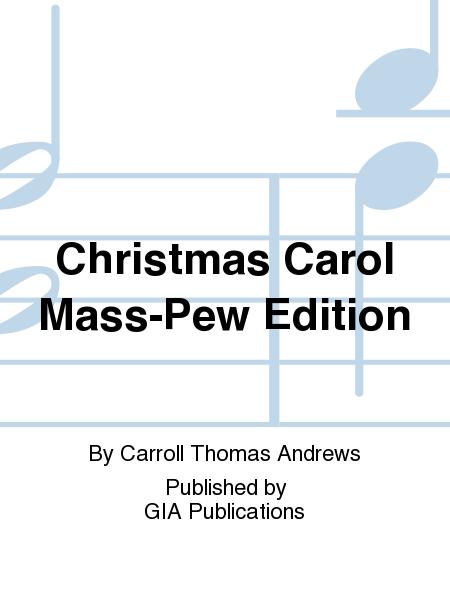 Christmas Carol Mass-Pew Edition