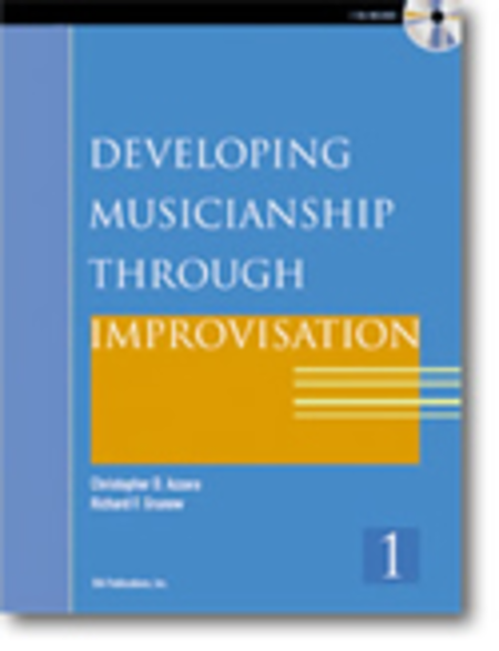 Developing Musicianship Through Improvisation, Book 1 - C Instruments (Treble Clef) edition