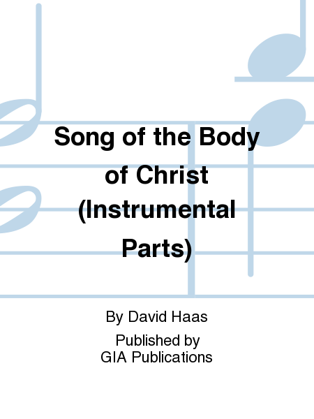 Song of the Body of Christ (Instrumental Parts)