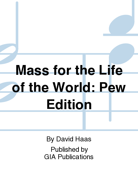 Mass for the Life of the World: Pew Edition