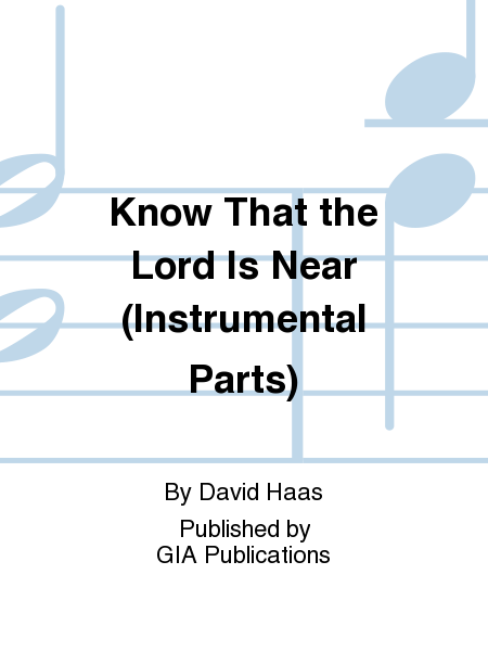 Know That the Lord Is Near (Instrumental Parts)
