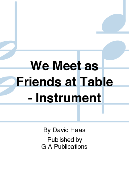 We Meet as Friends at Table - Instrument